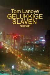 Tom Lanoye_Gelukkige Slaven_cover_0001.jpg